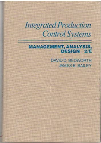 Integrated Production Control Systems Management Analysis Design 2e David D Bedworth Amazon Com Books