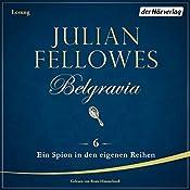 Ein Spion in den eigenen Reihen (Belgravia 6) | Julian Fellowes