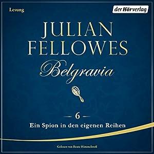 Ein Spion in den eigenen Reihen (Belgravia 6) Hörbuch