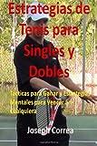 Estrategias de Tenis para Singles y Dobles, Joseph Correa, 149543737X