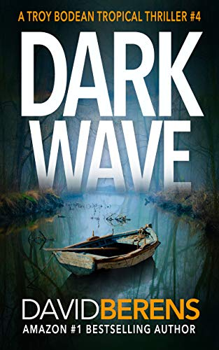 Dark Wave (A Troy Bodean Tropical Thriller Book 4)