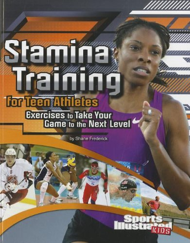 Stamina Training for Teen Athletes: Exercises to Take Your Game to the Next Level (Sports Training Zone)
