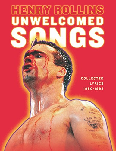 Lyrics 1980 Song (Unwelcomed Songs: Collected Lyrics 1980-1992 (Henry Rollins))