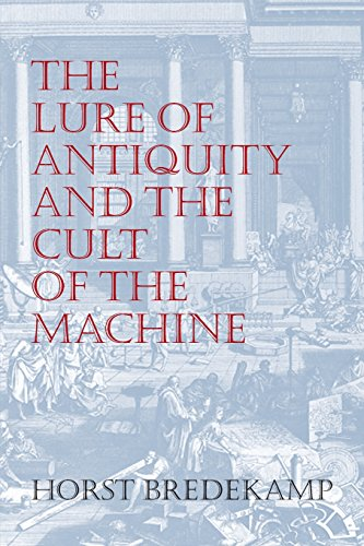 The Lure of Antiquity and the Cult of the Machine
