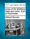 Lives of Sir Matthew Hale and John, Earl of Rochester, Gilbert Burnet, 1240022840