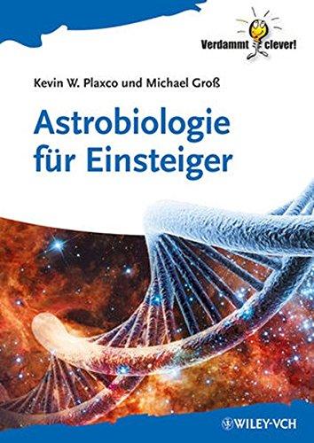 Astrobiologie für Einsteiger (Verdammt Clever!)