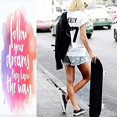 Classic Concave Skateboard Follow Your Dreams They Know The Way Inspirational Quote About Life Longboard Maple Deck Extreme Sports and Outdoors Double Kick Trick for Beginners and Professionals : Sports & Outdoors