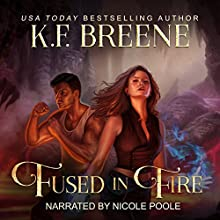 Fused in Fire: Fire and Ice Trilogy, Book 3 Audiobook by K.F. Breene Narrated by Nicole Poole