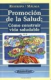 Promocion de la Salud : Como Construir Vida Saludable, VV Staff, 9589181554