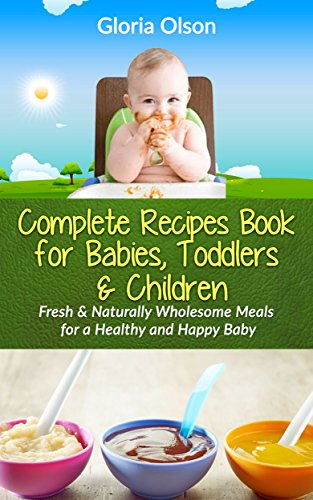 Cookbooks list the best selling baby food cookbooks the complete recipes book for babies toddlers children fresh and naturally wholesome meals for a healthy happy baby forumfinder Image collections