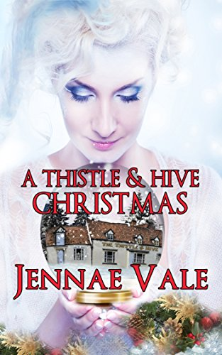 A Thistle & Hive Christmas: A Thistle & Hive Novella (The Thistle & Hive Series Book 5)