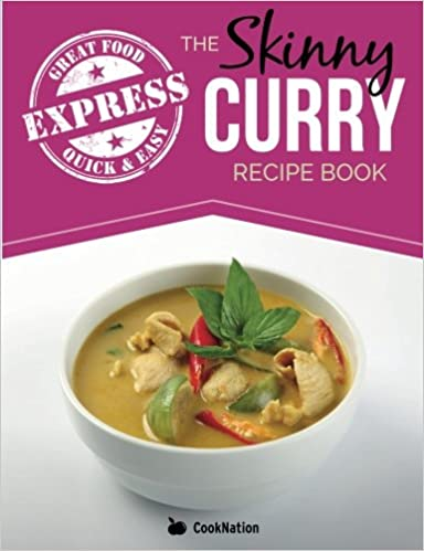 The skinny express curry recipe book quick easy authentic low fat the skinny express curry recipe book quick easy authentic low fat indian dishes under 300 400 500 calories amazon cooknation 9781909855892 forumfinder
