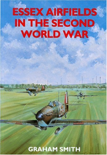 Essex Airfields of the Second World War (Airfields in the Second World War)