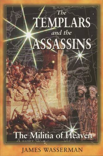 The Templars and the Assassins: The Militia of Heaven (The Of Order Assassins)