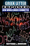 Greek Letter Exposed: New World Order Committee (Thug Mentality Exposed) (Volume 3)
