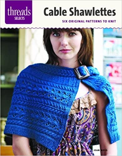 Read Cable Shawlettes: six original patterns to knit (Threads Selects) PDF