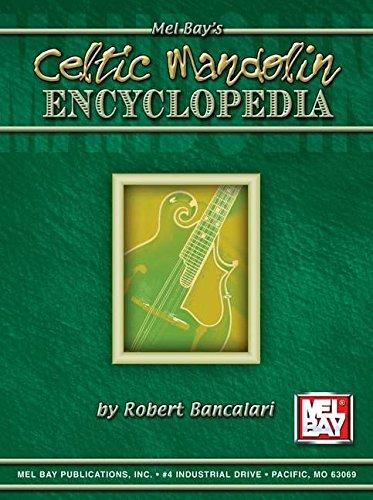 Mel Bay's Celtic Mandolin Encyclopedia: Mandolin Edition