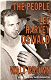 The People vs. Lee Harvey Oswald : History on Trial, Brown, Walt, 0881848697