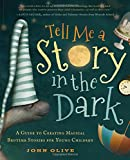 img - for Tell Me a Story in the Dark: A Guide to Creating Magical Bedtime Stories for Young Children book / textbook / text book