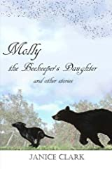 Molly the Beekeeper's Daughter and Other Stories Paperback