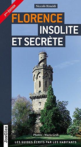 Florence insolite et secrète V2 Broché – 1 juin 2015 Niccolo Rinaldi Waris Grifi Jonglez 236195107X
