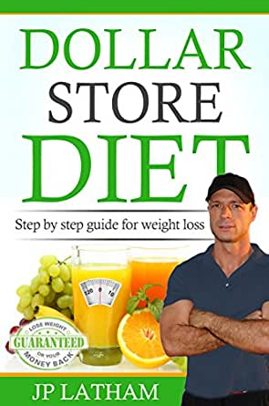 Dollar Store Diet: Complete guide to weight loss - Kindle