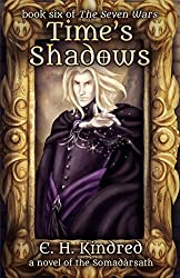 Time's Shadows: A Novel Of The Somadàrsath (The Seven Wars Book 6)