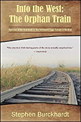 Into the West: The Orphan Train: Part One of Book One in The Territories Saga Serials (Into the West Saga Serial 1)