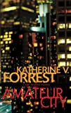 Amateur City: A Kate Delafield Mystery: The Kate Delafield Mysteries
