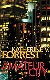 Amateur City, Katherine V. Forrest, 1555837182