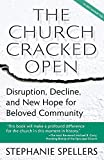 The Church Cracked Open: Disruption, Decline, and