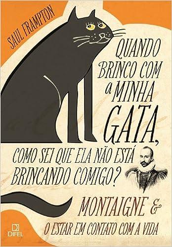 Quando Brinco Com A Minha Gata, Como Sei Que Ela N (Em Portugues do Brasil): Saul Frampton: 9788574321271: Amazon.com: Books