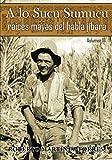 A lo Sucu Sumucu: Raíces Mayas del Habla Jíbara (Spanish Edition)