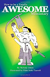 How to be a Totally Awesome Missionary