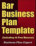 Bar Business Plan Template (Including 10 Free Bonuses)