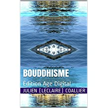 Bouddhisme: Édition Age Digital (French Edition)