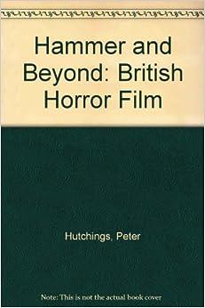 Hammer and Beyond: British Horror Film