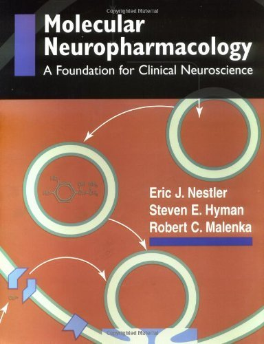 Molecular Basis of Neuropharmacology: A Foundation for Clinical Neuroscience 1st (first) Edition by Eric J. Nestler, Steven E. Hyman, Robert C. Malenka published by McGraw-Hill Medical (2001)