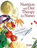 Nutrition and Diet Therapy for Nurses 1st Edition