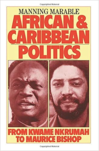Book African and Caribbean Politics from Kwame Nkrumah to the Grenada Revolution: From Kwame Nkrumah To Maurice Bishop