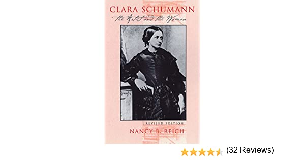 Clara schumann the artist and the woman kindle edition by nancy clara schumann the artist and the woman kindle edition by nancy b reich arts photography kindle ebooks amazon fandeluxe Image collections