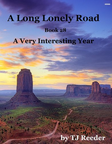 A Long Lonely Road: Book 28: A Very Interesting Year by [Reeder, TJ]