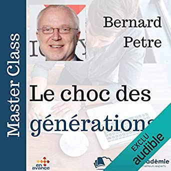 le choc des g n rations master class audible audio edition bernard petre en. Black Bedroom Furniture Sets. Home Design Ideas