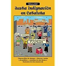 Justa Indignaci?3n en Catalu???a: Chascarrillos de Siempre - Blancos, Verdes y de Pol?-tica - Contados de Otra Forma e Ilustrados de Otra Manera (4) by Masuriel Masuriel (2013-03-19)