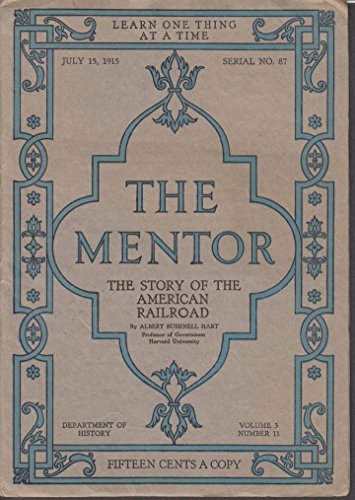 - THE MENTOR Story of the American Railroad w/ prints 7/15 1915