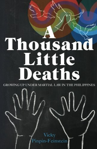 A Thousand Little Deaths: Growing Up Under Martial Law in the Philippines