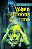 When the Demons Come, Will Duncan, 0595296009