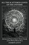 img - for All the Scattered Leaves of the Universe: Journey and Vision in Dante's Divine Comedy and the Work of Thomas Berry (Emergence Series) book / textbook / text book