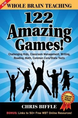 Challenging kids, classroom management, writing, reading, math, Common Whole Brain Teaching 122 Amazing Games (Paperback) - Common