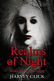Realms of Night: More Tales of Terror by [Click, Harvey, Click, Harvey]